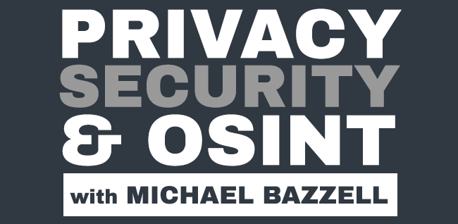 The Privacy, Security, & OSINT Show – Episode 216